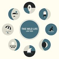 This Wild Life - Low Tides [Colored Vinyl] (Wht)