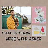 Fritz Hutchison - Wide Wild Acres (Dig)