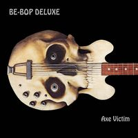 Be Bop Deluxe - Axe Victim (Exp) [Remastered] (Uk)