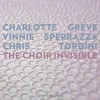 Greve / Sperrazza / Tordini - Choir Invisible
