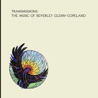 Beverly Glenn-Copeland - Transmissions [LP+7in]