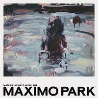 Maximo Park - Nature Always Wins (Deluxe Version) (Dlx) (Post)