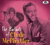 Clyde Mcphatter - Ballads Of Clyde Mcphatter [With Booklet] [Digipak]