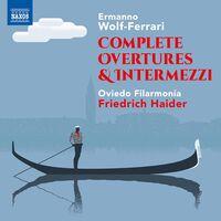 Wolf-Ferrari / Oviedo Filarmonia / Haider - Complete Overtures & Intermezz