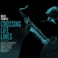 Mulo Francel - Crossing Life Lines