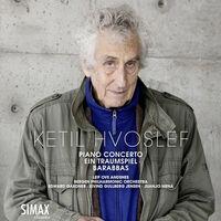 LEIF OVE ANDSNES - Ketil Hvoslef: Piano Concerto · Ein Traumspiel · Barabbas