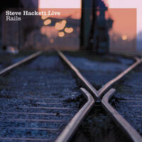 Steve Hackett - Live Rails [Import]