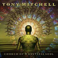 Mitchell Tony - Church Of A Restless Soul