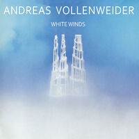 Andreas Vollenweider - White Winds (Seeker's Journey)