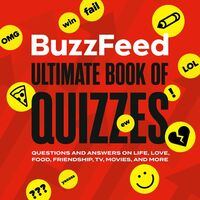 BuzzFeed - BuzzFeed Ultimate Book of Quizzes: Questions and Answers on Life,Love, Food, Friendship, TV, Movies, and More