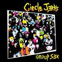 Circle Jerks - Group Sex 40th Anniversary Edition