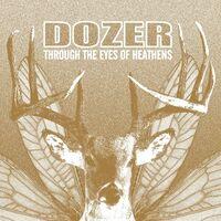 Dozer - Through The Eyes Of Heathens (Blue) [Colored Vinyl] (Org)