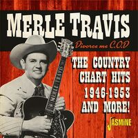 Merle Travis - Divorce Me C.O.D. The Country Chart Hits 1946-1953 And More!