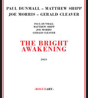 Paul Dunmall  / Shipp,Matthew / Morris,Joe - The Bright Awakening