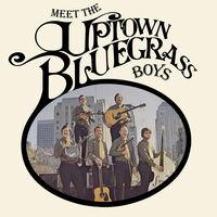 Uptown Bluegrass Boys - Meet The Uptown Bluegrass Boys (Mod)