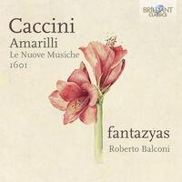 Caccini / Fantazyas / Balconi - Amarilli