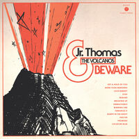 Jr. Thomas & The Volcanos - Beware (Transparent Orange Vinyl) [Colored Vinyl] (Org)