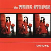 The White Stripes - Hand Springs / Red Death At 6:14 [Limited Edition Vinyl Single]