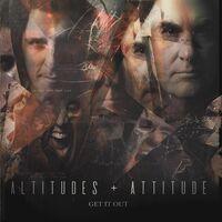 Altitudes & Attitude - Get It Out [LP]