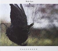 Passenger - Wide Eyes Blind Love (Aus)
