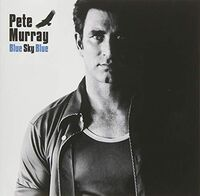 PETE MURRAY - Blue Sky Blue (Aus)