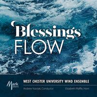 West Chester University Wind Ensemble - Blessings Flow