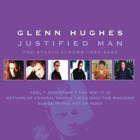 Glenn Hughes - Justified Man: Studio Albums 1995-2003