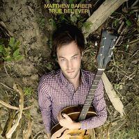 Matthew Barber - True Believer