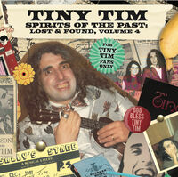 Tiny Tim - Spirits of the Past Lost & Found Volume 4
