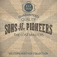Sons Of The Pioneers - The Lost Masters