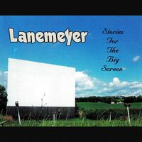 Lanemeyer - Stories For The Big Screen