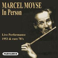Marcel Moyse / Honegger-Moyse,Blanche - Marcel Moyse: In Person (1953 Live Performance &