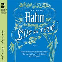 Hahn / Niquet / Choeur Du Concert Spirituel - L'ile Du Reve