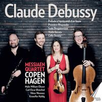Debussy / Messiaen Quartet Copenhagen - Claude Debussy
