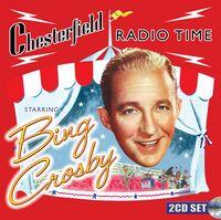 Bing Crosby - Chesterfield Radio Time Starring Bing Crosby