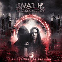 Walk in Darkness - On The Road To Babylon (Re-Issue) [Reissue]
