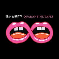 Dean & Britta - Quarantine Tapes