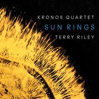 The Kronos Quartet - Terry Riley: Sun Rings