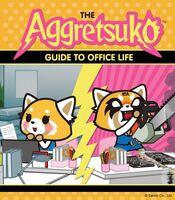 Sanrio - Aggretsuko Guide to Office Life