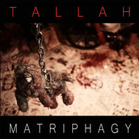 Tallah - Matriphagy [LP]
