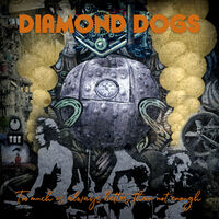 Diamond Dogs - Too Much Is Always Better Than Not Enough