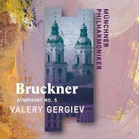Bruckner / Valery Gergiev / Munch Philharmonic - Bruckner: Symphony No. 5 (Recorded Live at St. Florian)
