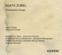 Agata Zubel Cleopatras Songs / Various - Agata Zubel: Cleopatra's Songs (Various Artists)