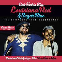 Louisiana Red & Sugar Blue - Red Funk N' Blue-the Complete 1978 Recordings