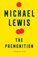 Lewis, Michael - The Premonition: A Pandemic Story