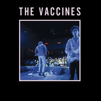 The Vaccines - Live From London, England