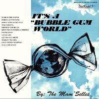 Mam'selles - It's A Bubble Gum World