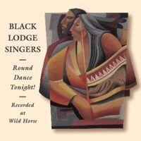 Black Lodge Singers - Round Dance Tonight