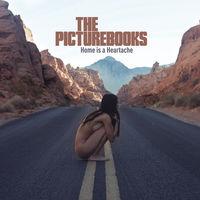 The Picturebooks - Home Is A Heartache