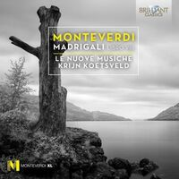 Le Nuove Musiche - Claudio Monteverdi: Madrigals Book VIII